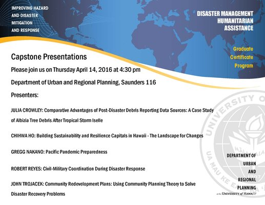This is an image of the 2016 Disaster Management and Humanitarian Assistance Graduate Certificate Capstone Defense Invitation Flyer