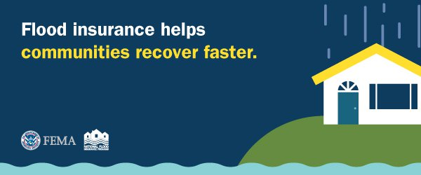 This is a graphic from FEMA that states that Flood Insurance Helps Communities Recover Faster